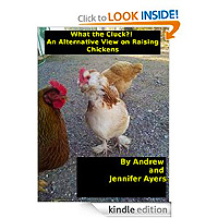 What the Cluck Alternative view of Raising Chickens - Andrew and Jennifer Ayers - £1.29