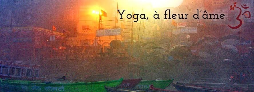Yoga, à fleur d'âme