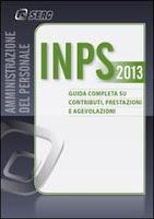INPS. Guida completa su contributi, prestazioni e agevolazioni 2013