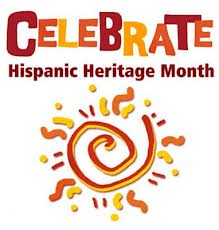 HISPANIC HERITAGE MONTH  Sept 15-Oct 15