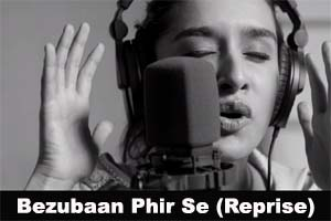 Bezubaan Phir Se (Reprise)