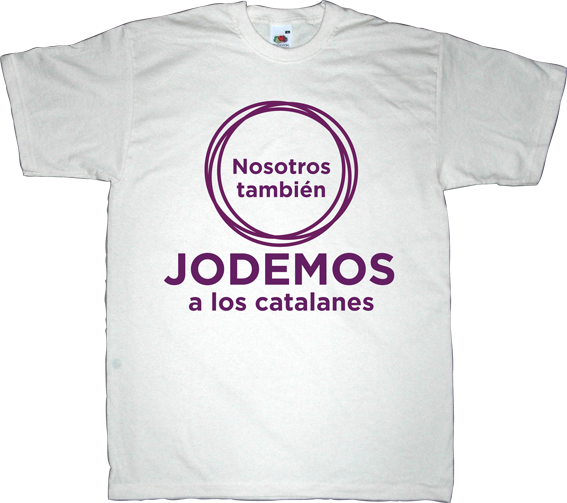 podemos catalanofobia catalonia catalan way independence freedom spain is different brand spain t-shirt ephemeral-t-shirts