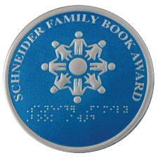 Schneider Family Book Award, a circular silver-on-blue logo depicting children holding hands circling a globe with the name of the award rimming the top of the circle. The name of the award is written in Braille beneath the emblem.