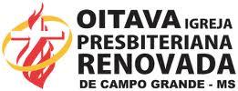 8ª IGREJA PRESBITERIANA RENOVADA DE CAMPO GRANDE - MS.