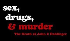 The Murder of John C Dahlinger Jr