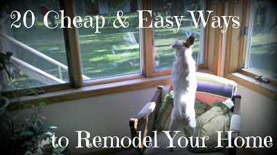 20 Cheap and Easy Ways to Remodel Your Home