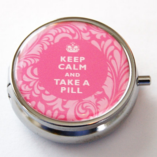 Keep Calm and Take a Pill