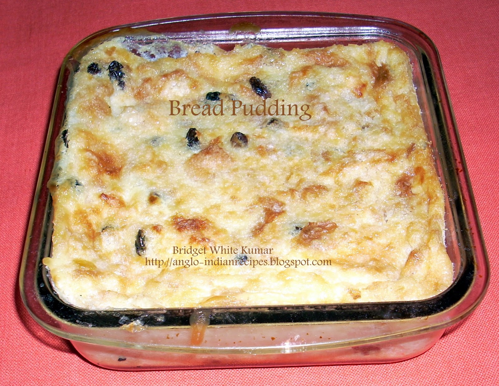 Anglo indian recipes by bridget white bread pudding friday july 17 2015 forumfinder Image collections
