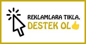 REKLAMLARA TIKLA, DESTEK OL
