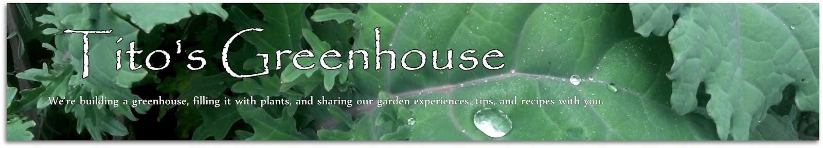 Tito's Greenhouse