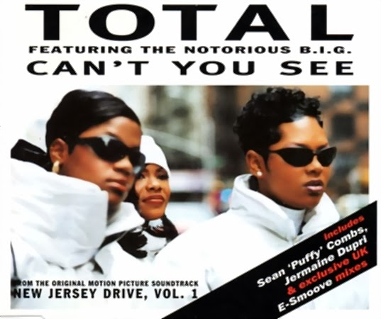 Total Feat. B.I.G. - Can't You See
