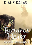 FAITHFUL HEART- An Inspirational Historical Romance Set in the West