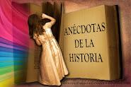 ANÉCDOTAS DE LA HISTORIA