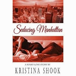 seducing manhattan, kristina shook, a kinky love story, romance