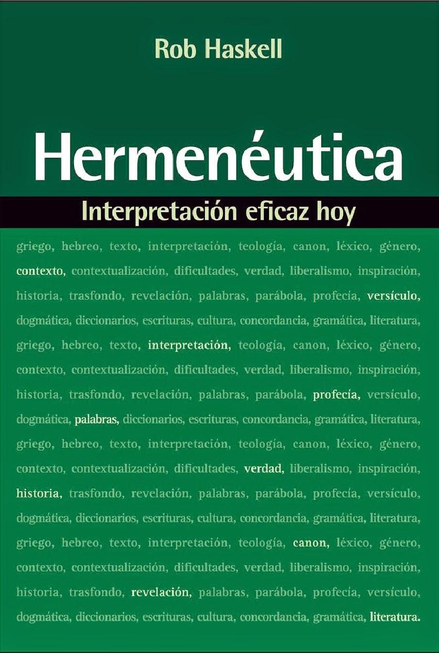 Rob Haskell-Hermenéutica:Interpretación Eficaz Hoy-