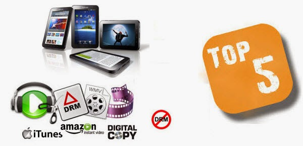 Top 5 DRM Removal and Converters for Galaxy Tablets and Phones