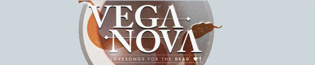 VEGA NOVA - LOVESONGS FOR THE DEAD