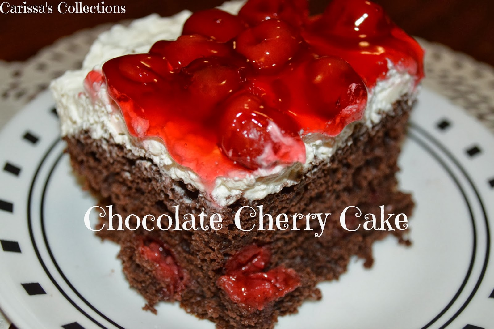 Carissa's Collections: Chocolate Cherry Cake