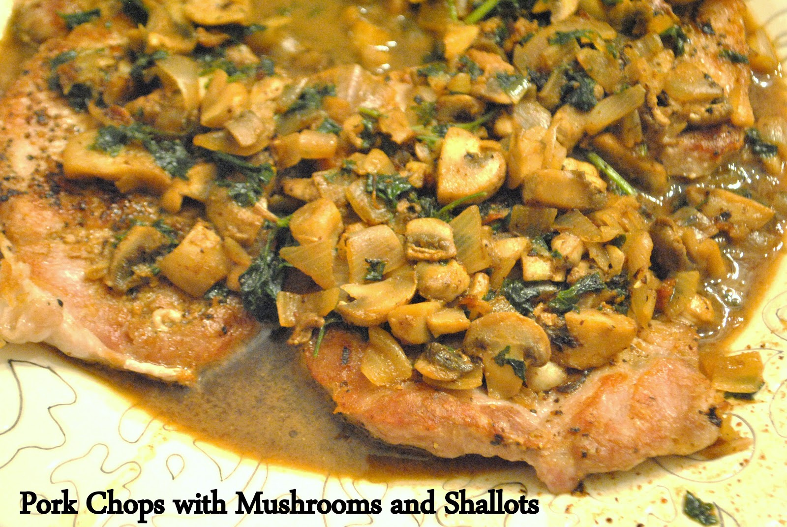 ThriceTheSpice: Pork Chops with Mushrooms and Shallots