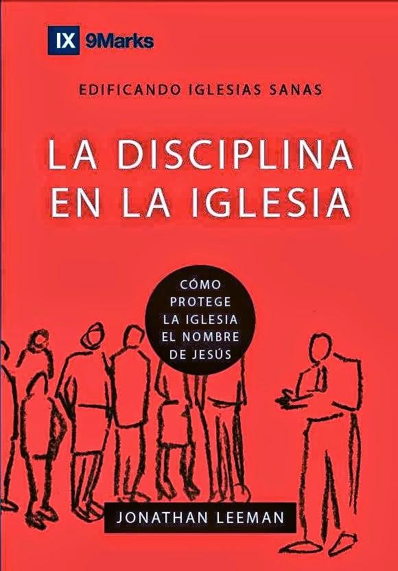 Jonathan Leeman-La Disciplina En La Iglesia-
