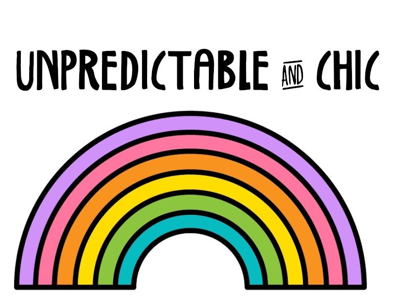 Unpredictable & Chic