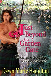 Highland Gardens Book #1 -  <i>Faeries dance through time... and so do mere mortals.</i>