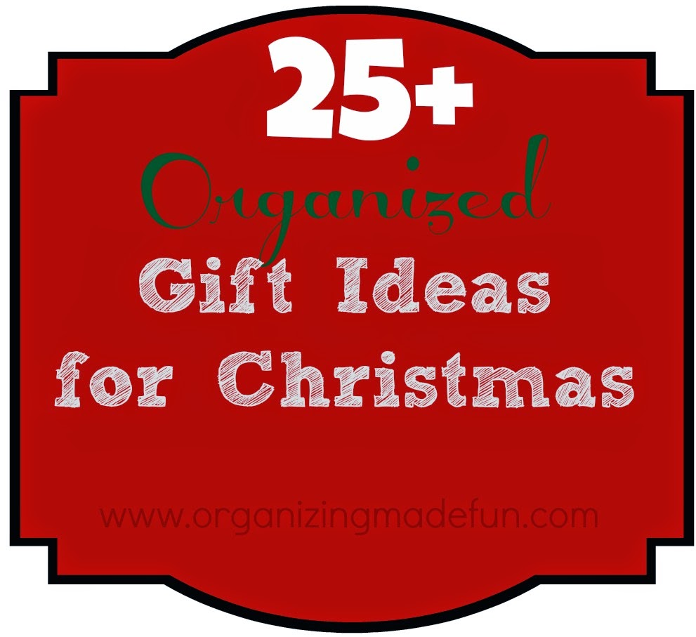 25 Organized Gift Ideas for Christmas :: OrganizingMadeFun.com