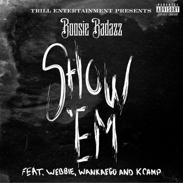 Boosie Badazz - Show 'Em (feat. Webbie, Wankaego & K Camp) - Single Cover