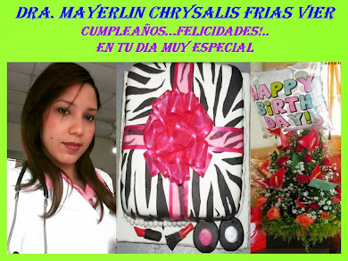 DRA. MAYERLIN CHRYSALIS FRIAS VIER..CUMPLE HOY