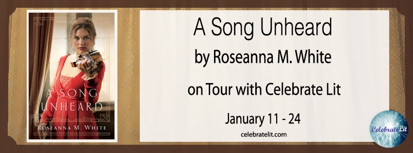 """A Song Unheard"" by Roseanna White Blog Tour and GIVEAWAY!"