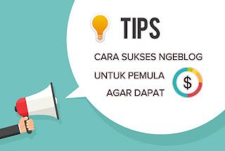 Tips Sukses Belajar Cara Ngeblog Untuk Pemula Agar Dapat Duit Tips Sukses Belajar Cara Ngeblog Untuk Pemula Agar Dapat Duit