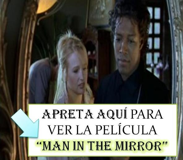 MAN IN THE MIRROR LA PELÍCULA