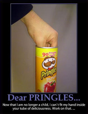 Dear Pringles, Now that I am no longer a child, I can't fit my hand inside your tube of deliciousness. Work on that.