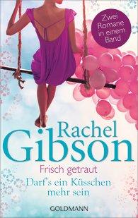 http://www.randomhouse.de/Taschenbuch/Frisch-getraut-Darf-s-ein-Kuesschen-mehr-sein-Zwei-Romane-in-einem-Band/Rachel-Gibson/e467290.rhd