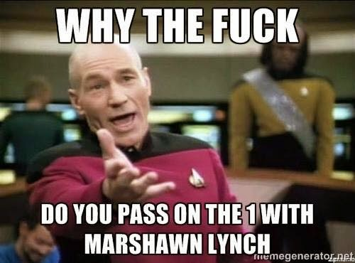 why the fuck do you pass on the 1 with marshawn Lynch