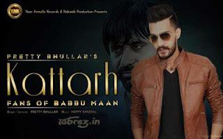 Kattarh Fans Of Babbu Maan song lyrics