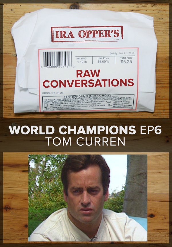 Raw Conversations - World Champions - Episode 6 - Tom Curren (2015)