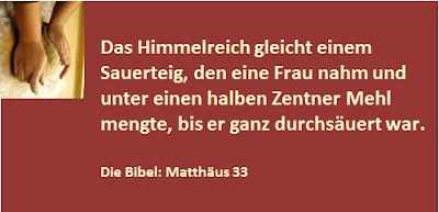 Das Himmelreich gleicht einem Sauerteig. Matthäus 33
