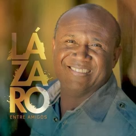 Capa do CD Lazaro – Entre Amigos (2013)