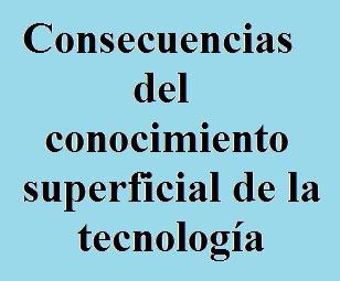 Tecnología, Conocimiento, Consecuencias, Futuro