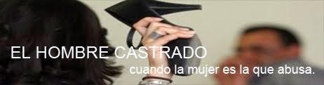 El hombre Castrado.blogspot.com
