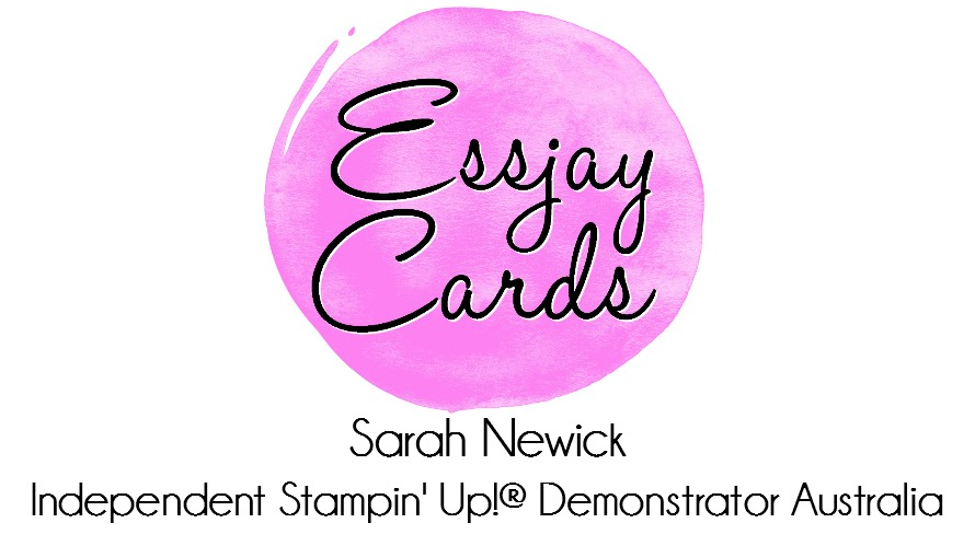 Essjay Cards by Sarah Newick - Independent Stampin' Up!® Demonstrator Australia