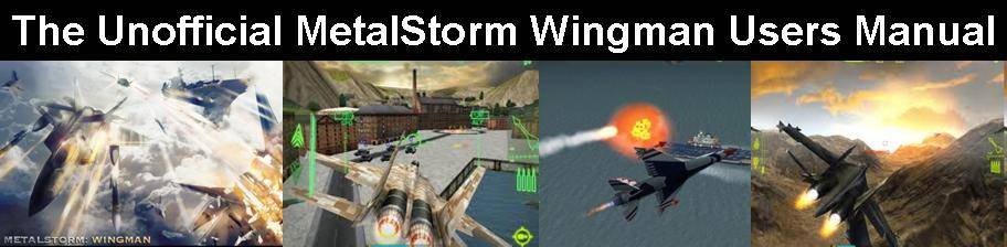 MetalStorm Wingman User Manual - Unofficial: Tips and Strategy Guide