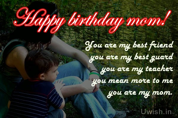 Happy Birthday Mom e greetings and wishes quote you are my friend.