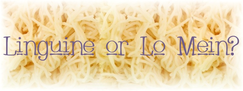 Linguine or Lo Mein?
