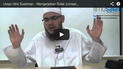 Ustaz Idris Sulaiman – Mengerjakan Solat Jumaat Ketika Musafir