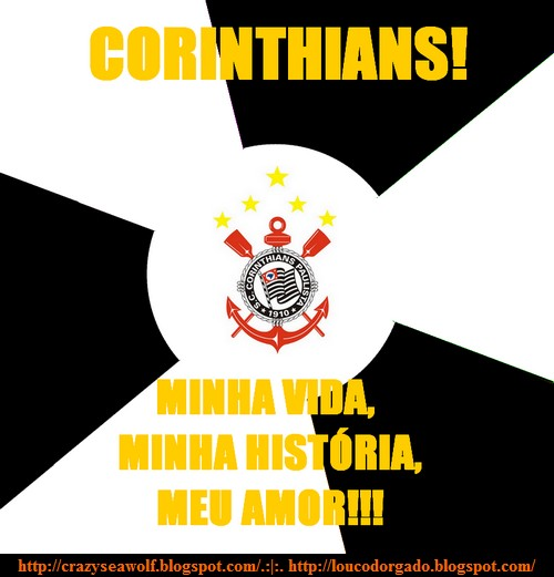 Corinthians minha vida, minha história, meu amor!