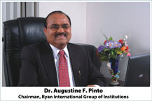 Dr. Augustine F. Pinto (Chairman, Ryan International Group of Institutions)