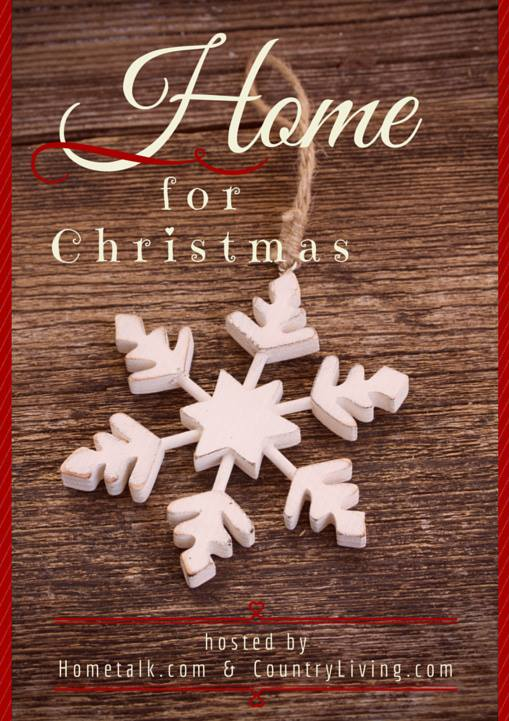 Home for Christmas Link Party Brought to You by Hometalk and Country Living