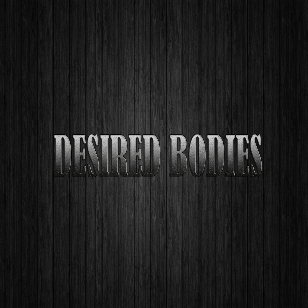 DESIRED BODIES